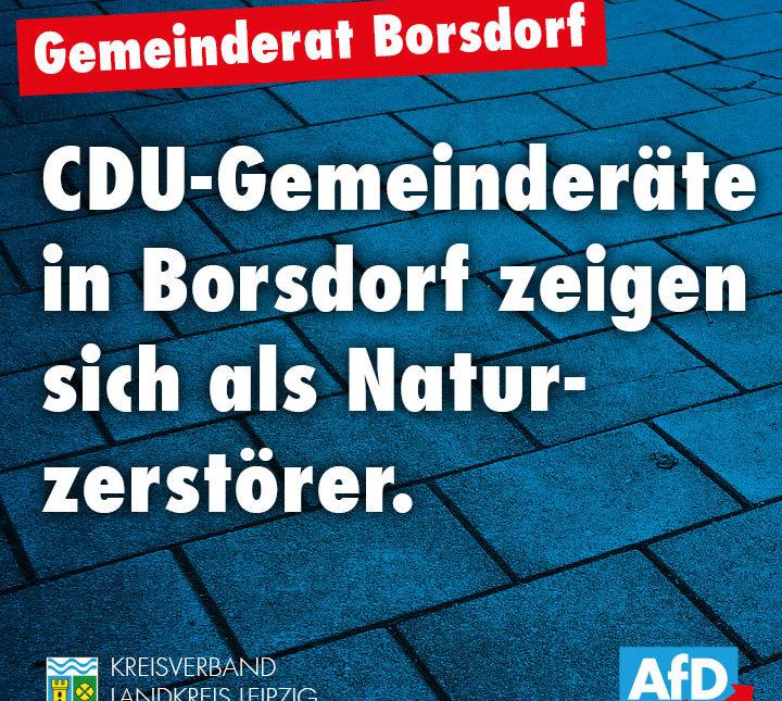 CDU-Gemeinderäte in Borsdorf zeigen sich als Naturzerstörer